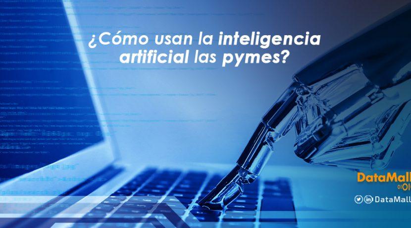 ¿Cómo usan la inteligencia artificial las pymes?