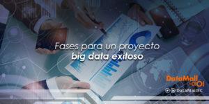 Fases de un proyecto big data exitoso