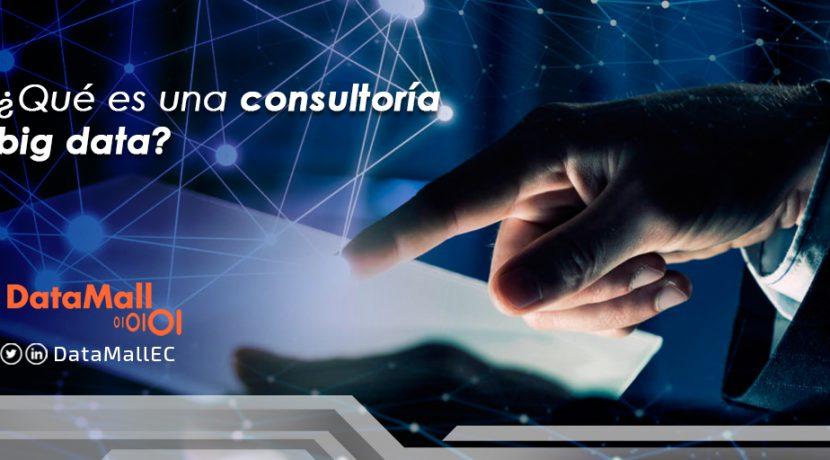 ¿Qué es una consultoría big data?